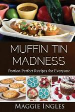 Muffin Tin Madness by Maggie Ingles (2013, Paperback)