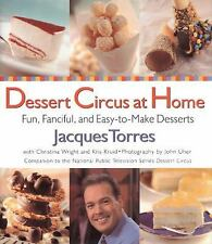 Dessert Circus at Home by Jacques Torres - Fun, Fanciful, Easy-to-Make Desserts