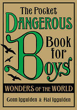 The Pocket Dangerous Book for Boys: Wonders of the World, Conn Iggulden, Hal Igg