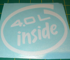 4.0L Inside - Vinyl Decal for Car, Truck, or Jeep