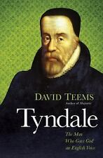 Tyndale : The Man Who Gave God an English Voice by David Teems (2012, Paperback)