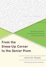 From the Dress up Corner to the Senior Prom : Navigating Gender and Sexuality...