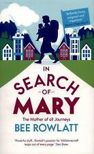 In Search of Mary: The Mother of all Journeys by Rowlatt, Bee