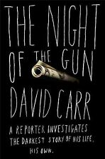 The Night of the Gun: A Reporter Investigates the Darkest Story of his Life--His