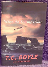 Boyle, T. C.  When the Killing's Done. Signed, First Edition