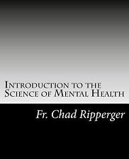 Introduction to the Science of Mental Health by Chad Ripperger (2013, Paperback)