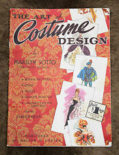 The Art of Costume Design by Marilyn Sotto Hollywood Designer Fashion Book