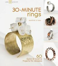 30-Minute Rings: 60 Quick and Creative Projects for Jewelers-Le Van (201ingn-SC)