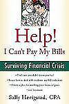 Help! I Can't Pay My Bills: Surviving a Financial Crisis-ExLibrary