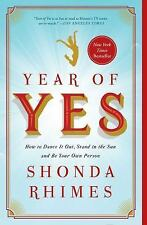 NEW - Year of Yes: How to Dance It Out, Stand In the Sun and Be Your Own Person