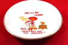 """Very Nice 4"""" Ceramic Novelty Dish """"Life is a bed of roses..but watch out..."""""""