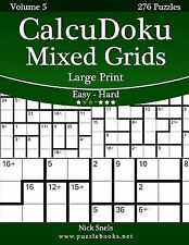 CalcuDoku Mixed Grids Large Print - Easy to Hard - Volume 5 - 276 Puzzles by...