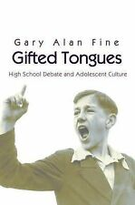 Princeton Studies in Cultural Sociology Ser.: Gifted Tongues : High School...
