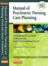 Manual of Psychiatric Nursing Care Planning: Assessment Guides, Diagnoses, Psych
