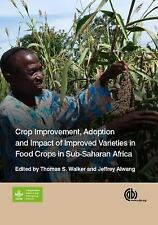 Crop Improvement, Adoption and Impact of Improved Varieties in Food Crops in...