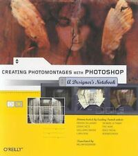 Creating Photomontages with Photoshop: A Designer's Notebook (Designers