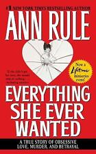 Everything She Ever Wanted: A True Story of Obsessive Love, Murder, and Betraya