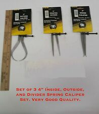 "Set of 3- 4"" Inside, Outside, and Divider Spring Caliper Set. Very Good Quality."