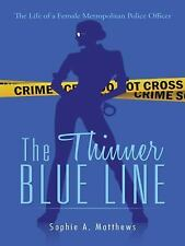 The Thinner Blue Line : The Life of a Female Metropolitan Police Officer by...