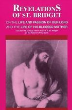 Revelations of St. Bridget on the Life and Passion of Our Lord and the Life of H