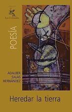 Heredar la Tierra by Adalber Salas Hernández (2013, Paperback)