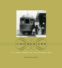 Chicagoland: City and Suburbs in the Railroad Age (Historical Studies of Urban A