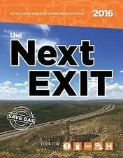 The Next EXIT 2016 : USA Interstate Highway Exit Directory (2016, Paperback)