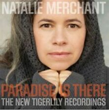 Paradise Is There: The New Tigerlily Recordings [LP] * by Natalie Merchant...