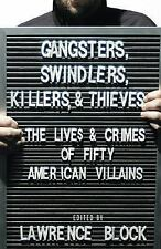 Gangsters, Swindlers, Killers, and Thieves: The Lives and Crimes of Fi-ExLibrary