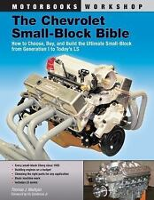 The Chevrolet Small-Block Bible : How to Choose, Buy and Build the Ultimate S...