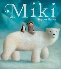 Miki by Mackey, Stephen, Good Book
