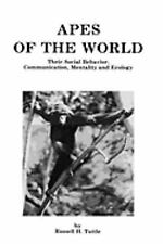 Apes of the World: Their Social Behavior, Communication, Mentality and-ExLibrary