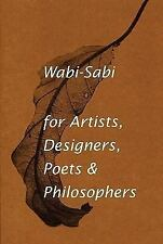 Wabi-Sabi : For Artists, Designers, Poets and Philosophers by Leonard Koren...