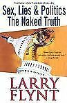 Sex, Lies and Politics: The Naked Truth by Larry Flynt (2005, Paperback) Hustler
