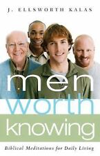 Men Worth Knowing : Biblical Meditations for Daily Living by J. Ellsworth...