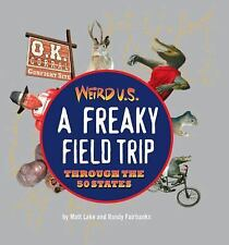 Weird U.S.: A Freaky Field Trip Through the 50 States-ExLibrary