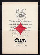 3w260/ Alte Reklame - von 1958 - CARO instant - der Erste seiner Art