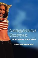 Dangerous Curves: Latina Bodies in the Media (Critical Cultural Commun-ExLibrary