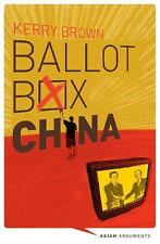 Asian Arguments: Ballot Box China : Grassroots Democracy in the Final Major...
