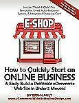 How to Quickly Start an Online Business and Easily Build a Profitable...