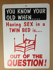 You Know Your Old When Having Sex Funny Gift PVC Street Sign bar man cave 8.5* 2