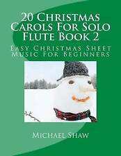 20 Christmas Carols for Solo Flute Book 2 Easy Christmas Sheet M by Shaw Mic NEW