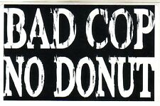 Bad Cop No Donut Sticker For Man or Bud