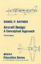 Aircraft Design: A Conceptual Approach (Aiaa Education Series)