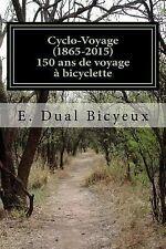 Cyclo-Voyage (1865-2015) : 150 Ans de Voyage à Bicyclette by E. Bicyeux...