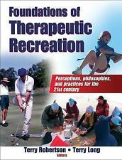 Foundations of Therapeutic Recreation by Terry Robertson and Terry Long...
