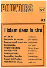 COLLECTIF - L'ISLAM DANS LA CITE - POUVOIRS N° 62 - 1992
