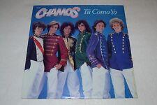 Chamos~Tu Como Yo~1983 Melody Internacional~Discos Y Cintas Melody~IMPORT