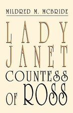 Lady Janet, Countess of Ross by Mildred M. McBride (2002, Paperback)