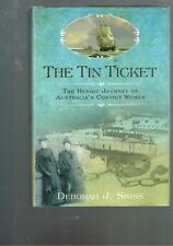 The Tin Ticket: Heroic Journey of Australia's Convict Women. Deborah J. Swiss HB